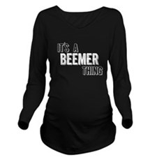 Its A Beemer Thing Long Sleeve Maternity T-Shirt