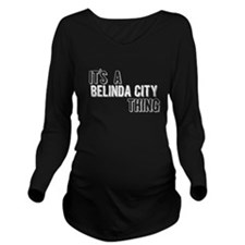 Its A Belinda City Thing Long Sleeve Maternity T-S