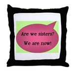 Are we sisters? Throw Pillow