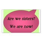 Are we sisters? Rectangle Sticker