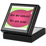 Are we sisters? Keepsake Box