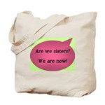 Are we sisters? Tote Bag