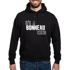 Its A Bonneau Thing Hoodie