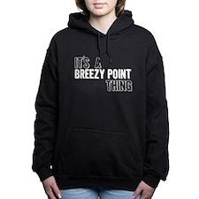 Its A Breezy Point Thing Women's Hooded Sweatshirt