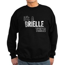 Its A Brielle Thing Sweatshirt