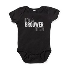 Its A Brouwer Thing Baby Bodysuit