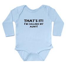 Thats It! Im Calling My Aunt Body Suit
