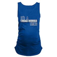 Its A Ciudad Rodrigo Thing Maternity Tank Top