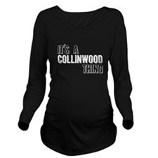 Its A Collinwood Thing Long Sleeve Maternity T-Shi