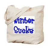 Winter Sucks Tote Bag