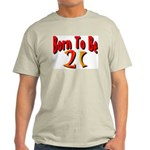 Born To Be 21 Light T-Shirt