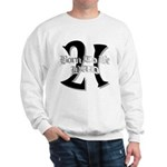 Born To Be 21 Sweatshirt