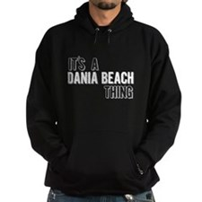 Its A Dania Beach Thing Hoodie