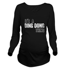 Its A Ding Dong Thing Long Sleeve Maternity T-Shir