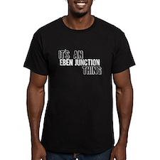 Its An Eben Junction Thing T-Shirt