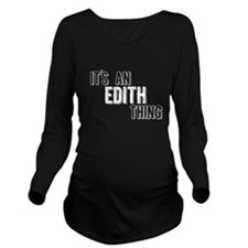 Its An Edith Thing Long Sleeve Maternity T-Shirt