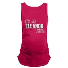 Its An Eleanor Thing Maternity Tank Top