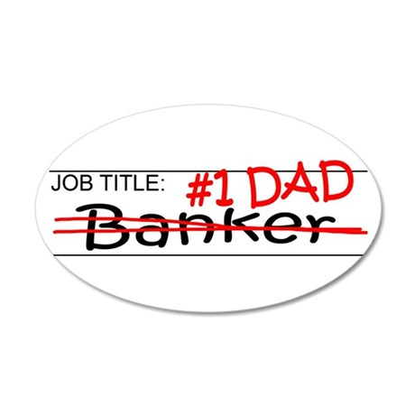 Job Dad Banker 20x12 Oval Wall Decal