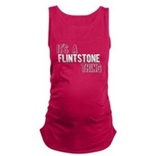 Its A Flintstone Thing Maternity Tank Top
