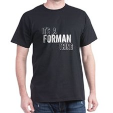 Its A Forman Thing T-Shirt