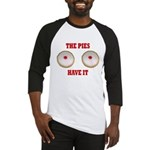 The Pies Have It Baseball Jersey