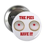 The Pies Have It Button