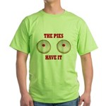 The Pies Have It Green T-Shirt