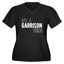 Its A Garrison Thing Plus Size T-Shirt
