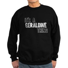 Its A Geraldine Thing Sweatshirt