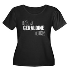 Its A Geraldine Thing Plus Size T-Shirt