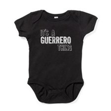 Its A Guerrero Thing Baby Bodysuit