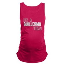 Its A Guillermo Thing Maternity Tank Top