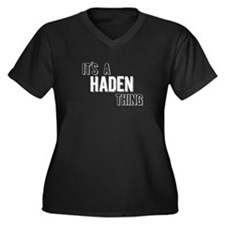 Its A Haden Thing Plus Size T-Shirt
