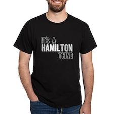 Its A Hamilton Thing T-Shirt