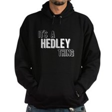 Its A Hedley Thing Hoodie