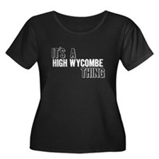 Its A High Wycombe Thing Plus Size T-Shirt
