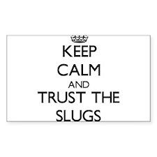 Keep calm and Trust the Slugs Decal