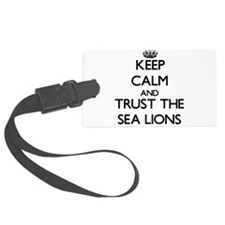 Keep calm and Trust the Sea Lions Luggage Tag