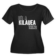 Its A Kilauea Thing Plus Size T-Shirt