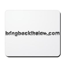 Bring Back The Law Logo Mousepad