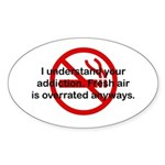 I Understand Your Addiction Oval Sticker