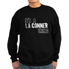 Its A La Conner Thing Sweatshirt