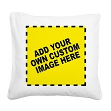 Add Your Own Custom Image Square Canvas Pillow