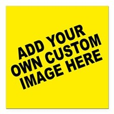 "Add Your Own Custom Image Square Car Magnet 3"" x 3"