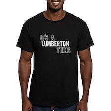 Its A Lumberton Thing T-Shirt