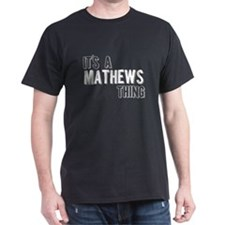Its A Mathews Thing T-Shirt