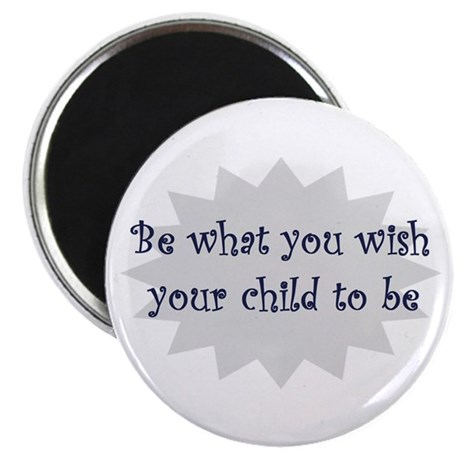 "Be what you wish... 2.25"" Magnet (10 pack)"