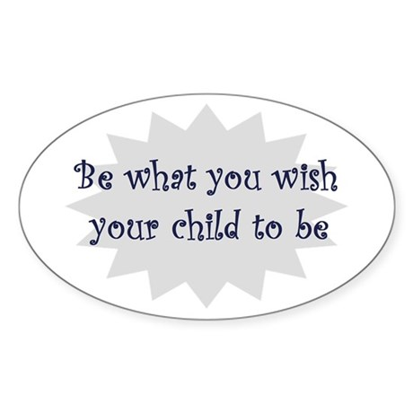 Be what you wish... Oval Sticker