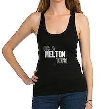 Its A Melton Thing Racerback Tank Top