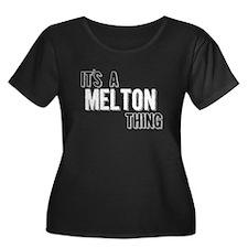 Its A Melton Thing Plus Size T-Shirt